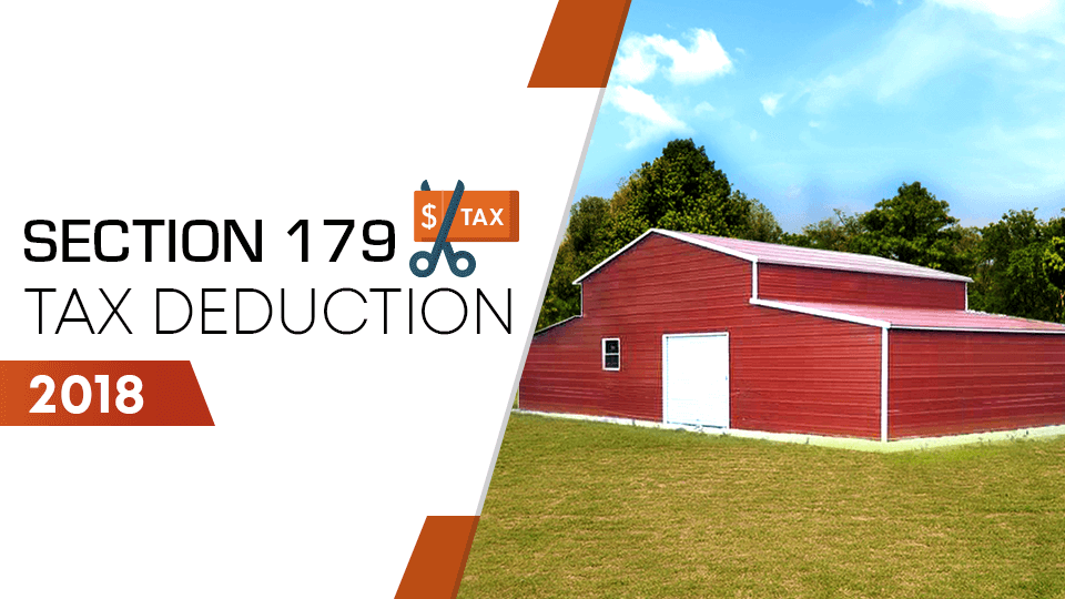 Single-Purpose Agricultural Steel Buildings Qualify for the 2018 Section 179 Tax Deduction!