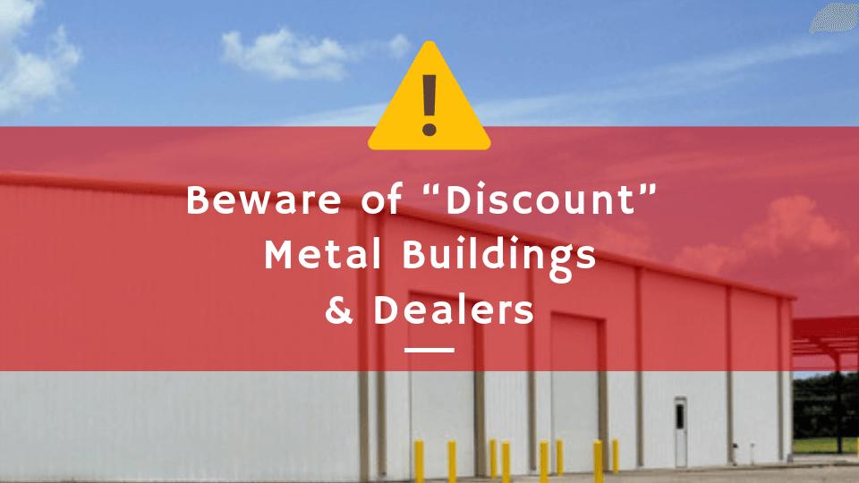 Beware Of Discount Metal Buildings Dealers Carport Central