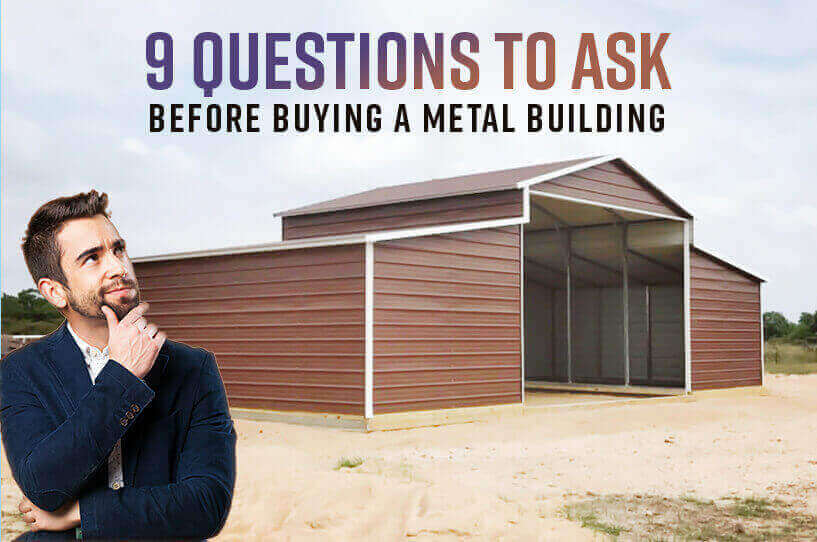 9 Questions to Ask Before Buying a Metal Building