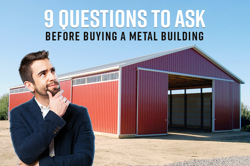 9-questions-to-ask-before-buying-a-metal-building