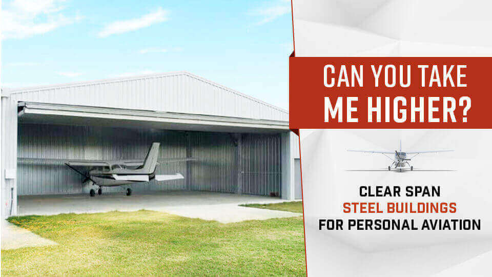 Can You Take Me Higher - Clear Span Buildings for Aviation