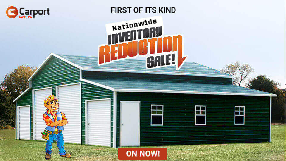 Carport Central's First-Of-Its-Kind Nationwide Metal Building Inventory Reduction SALE Is On Now!