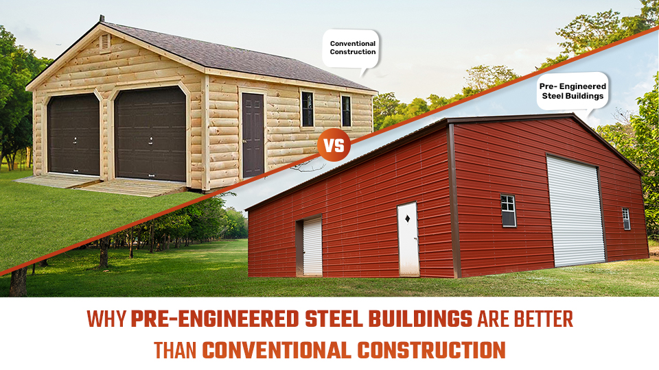 Why Pre-Engineered Steel Buildings Are Better Than Conventional Steel Construction