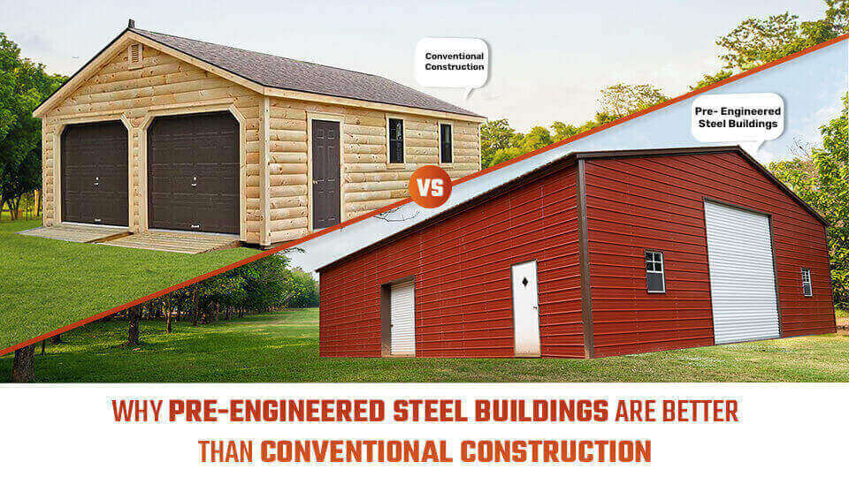 Why Pre-Engineered Steel Buildings Are Better Than Conventional Construction