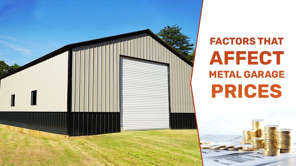 Factors-That Affect-Metal-Garage-Prices