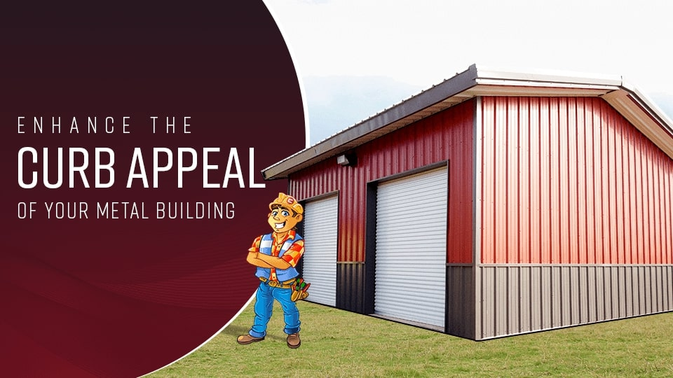 Enhance the Curb Appeal of Your Metal Building