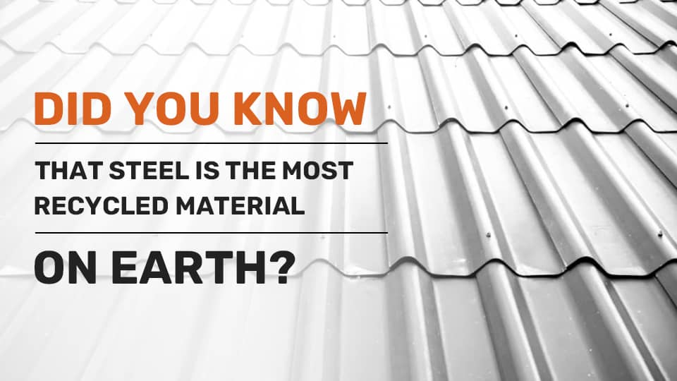 Did You Know that Steel is the Most Recycled Material on Earth?