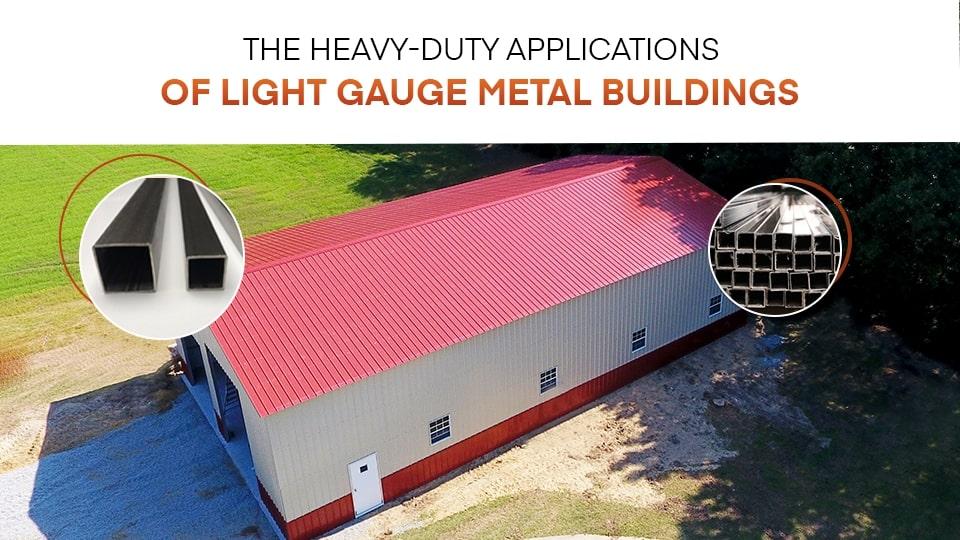 The Heavy-Duty Applications of Light Gauge Metal Buildings
