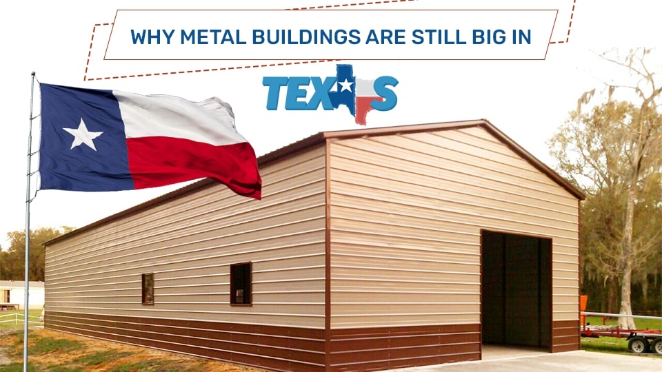 Why Metal Buildings are Still Big in Texas