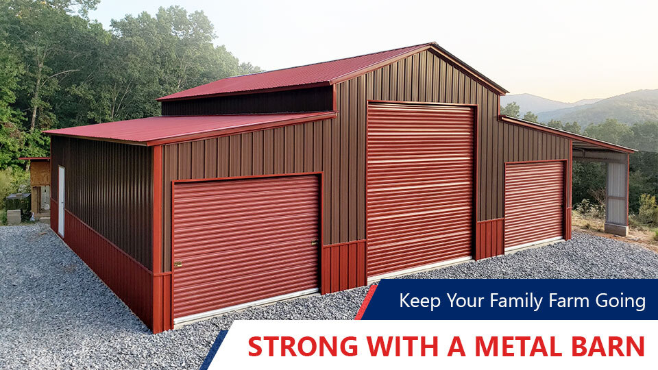 Keep Your Family Farm Going Strong with a Metal Barn