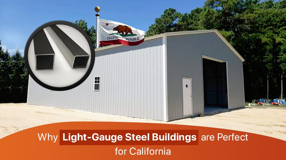Why Light-Gauge Steel Buildings are Perfect for California