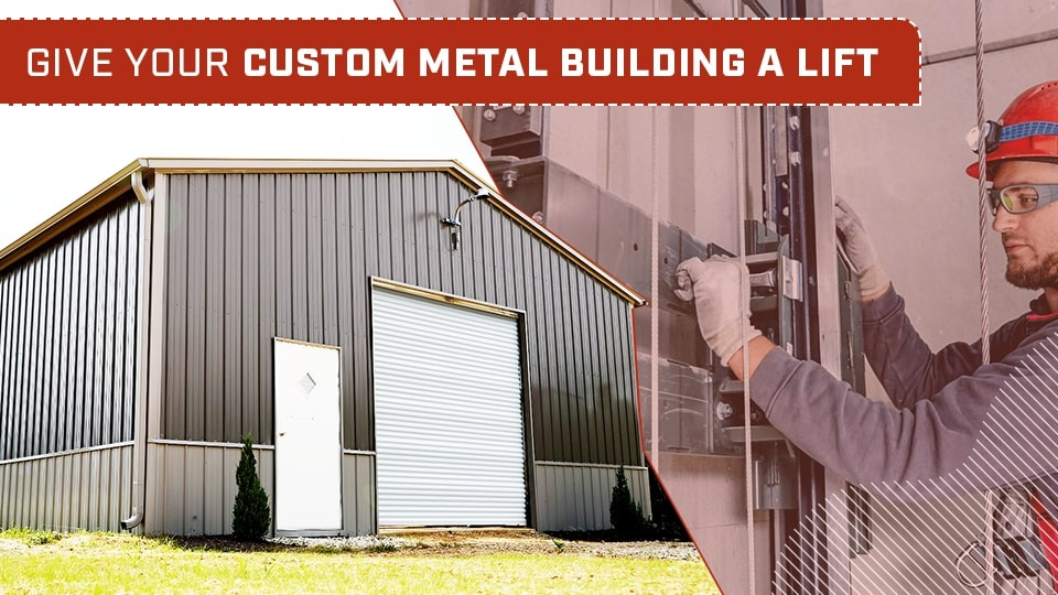 Give Your Custom Metal Building a Lift