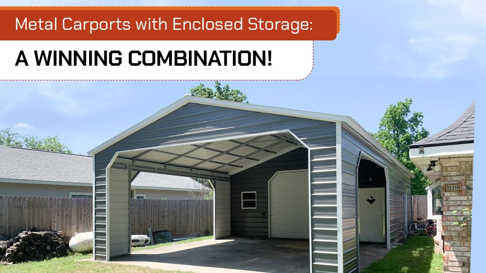 Metal Carports with Enclosed Storage: A Winning Combination!