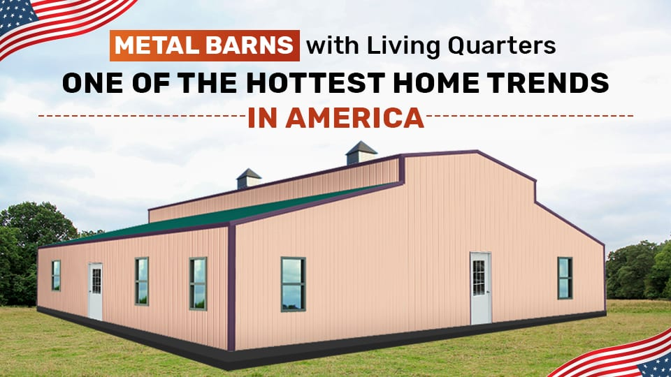 Metal Barns with Living Quarters