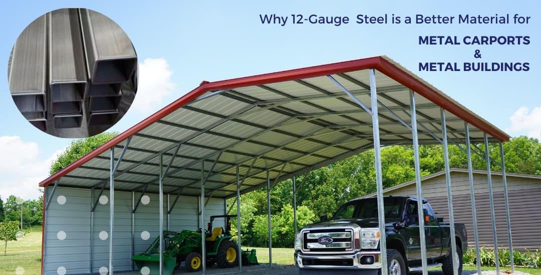 Why 12-Gauge Steel is a Better Material for Metal Carports & Metal Buildings