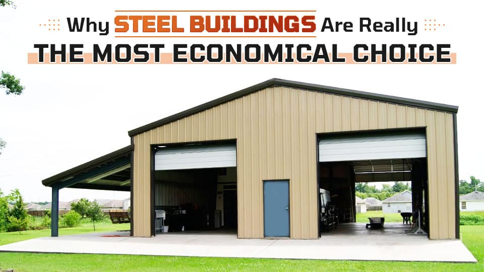 Why-Steel-Buildings-Are-Really-The-Most-Economical-Choice