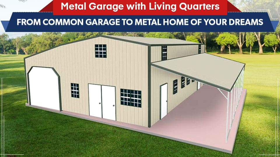 Metal-Garage-with-Living-Quarters--From-Common-Garage-to-Metal-Home-of-Your-Dreams (1)