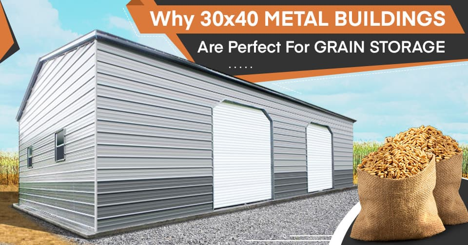 Why 30x40 Metal Buildings are Perfect for Grain Storage