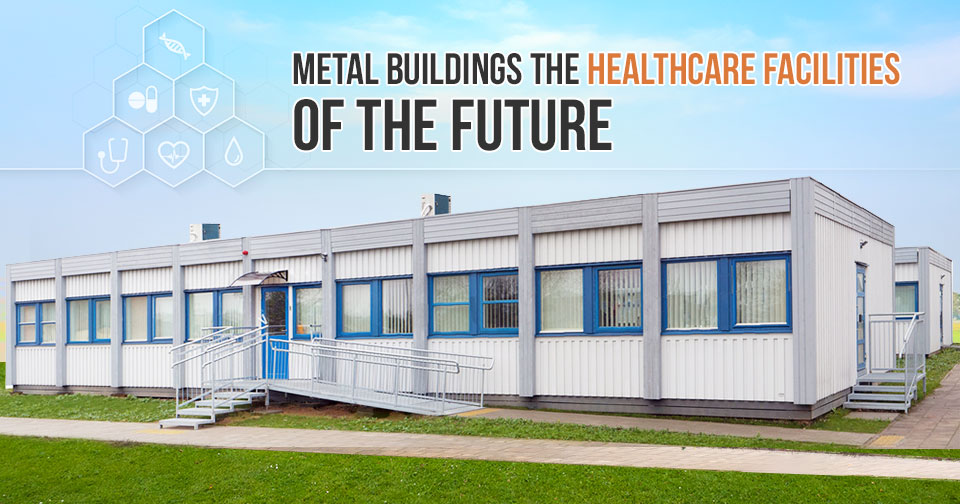 Metal-Buildings-The-Healthcare-Facilities-of-the-Future