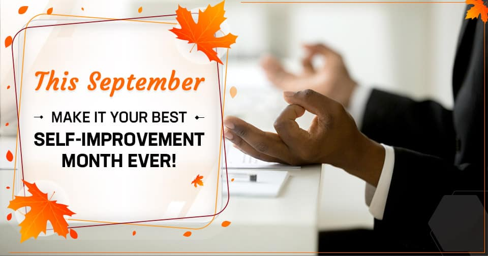 This-September,-Make-It-Your-Best-Self-Improvement-Month-Ever!